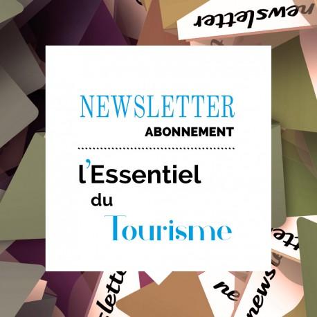 Newsletter l'Essentiel du Tourisme